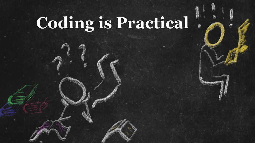 Coding is Practical