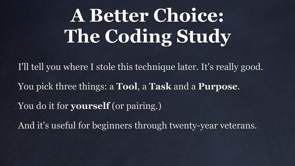A Better Choice: The Coding Study I'll tell you...