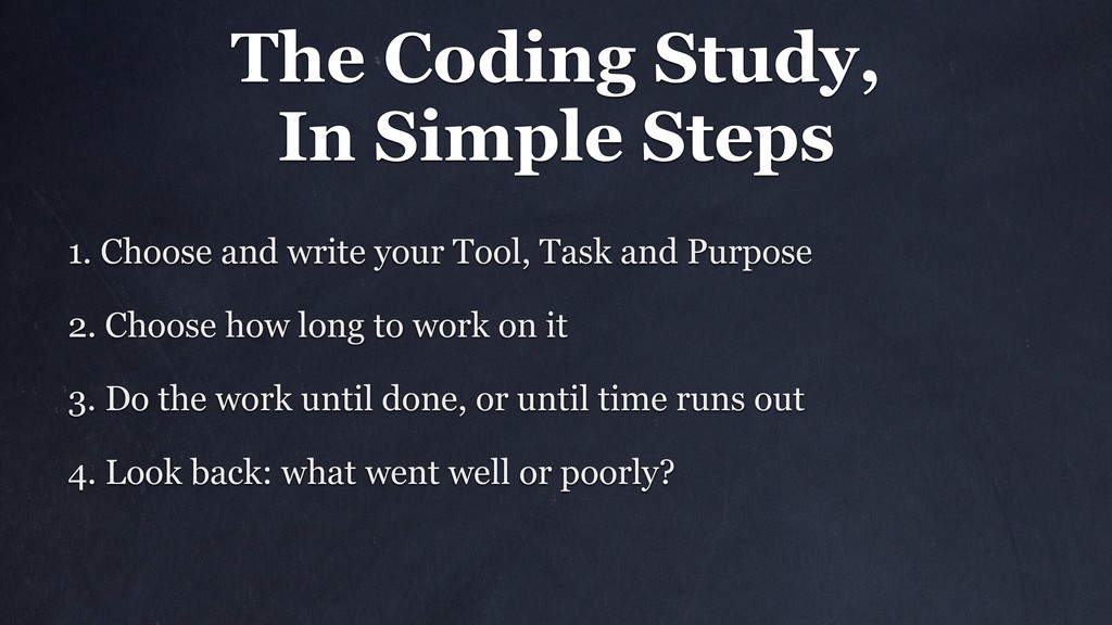 The Coding Study, In Simple Steps 1. Choose and...