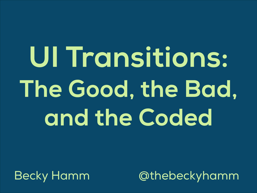 UI Transitions: The Good, the Bad, and the Code...