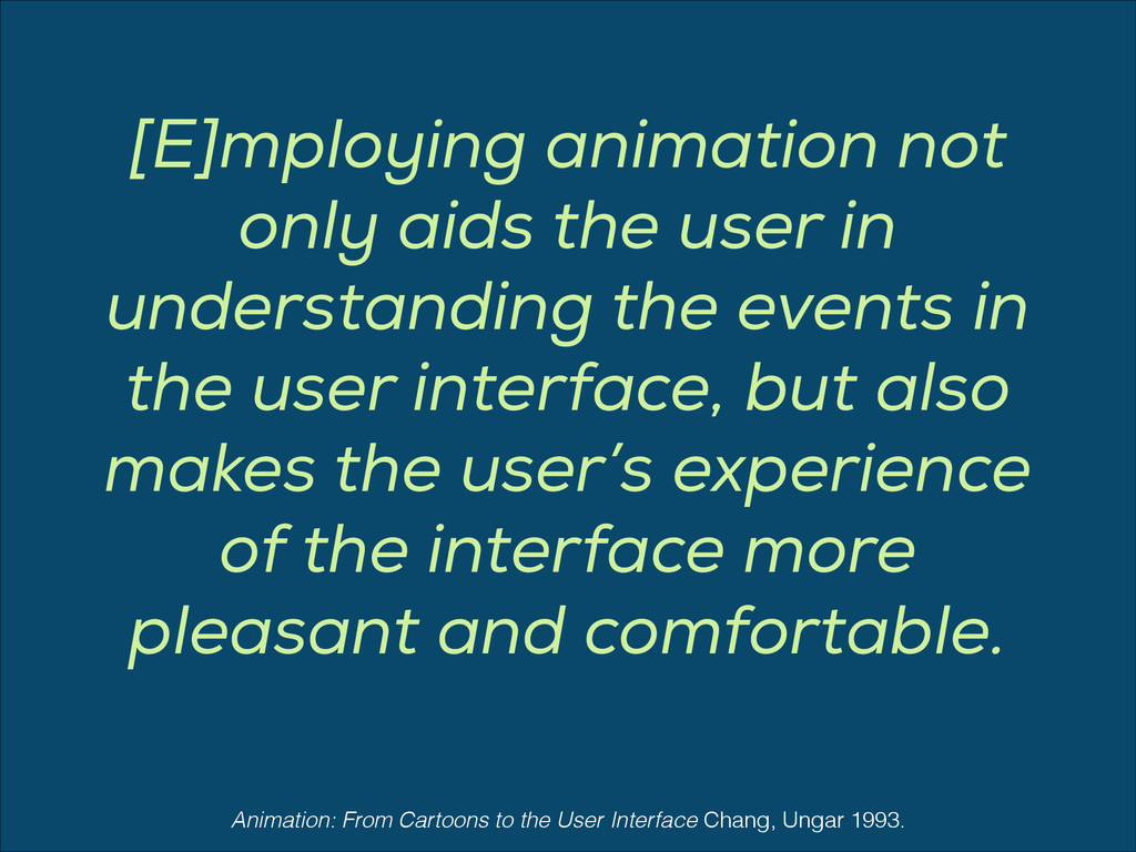 [E]mploying animation not only aids the user in...