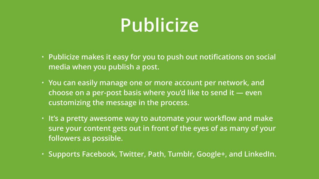 • Publicize makes it easy for you to push out n...