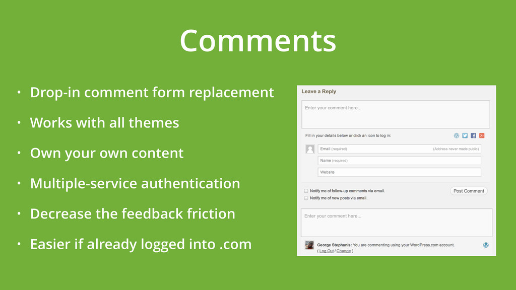 • Drop-in comment form replacement • Works with...