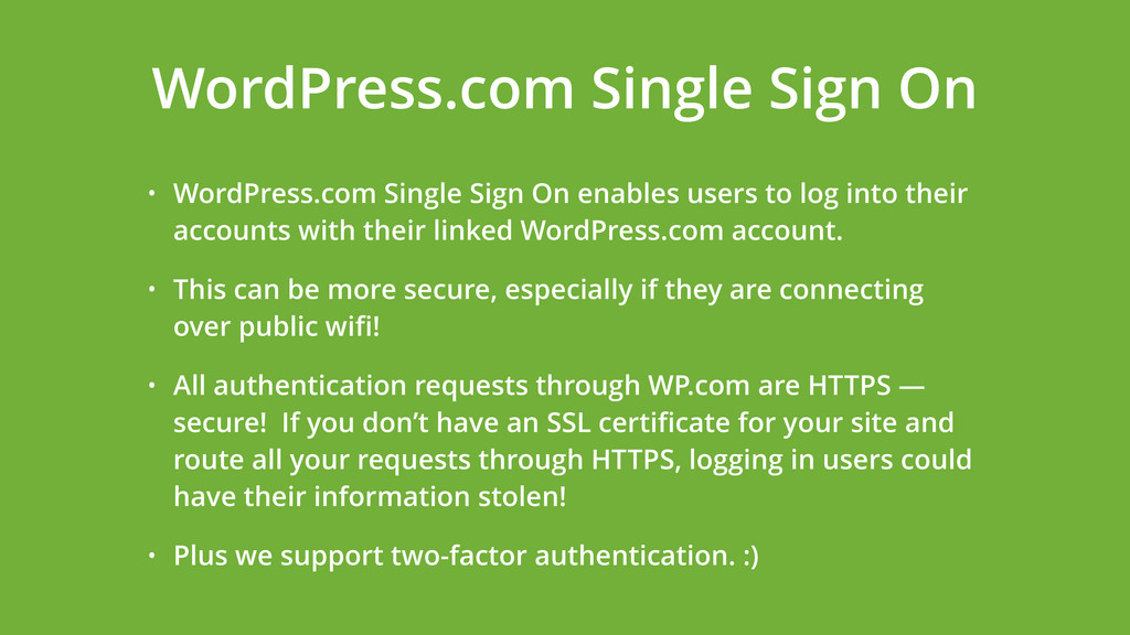 • WordPress.com Single Sign On enables users to...