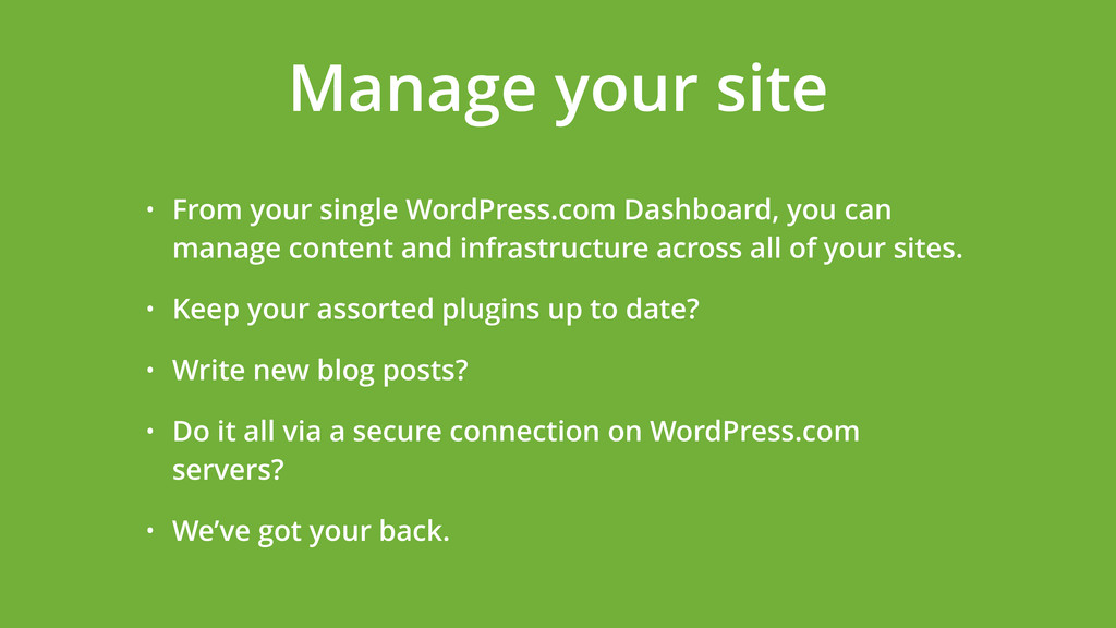 • From your single WordPress.com Dashboard, you...