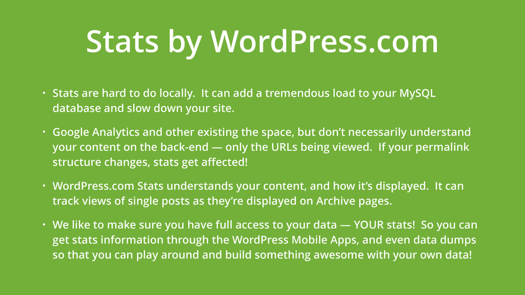 • Stats are hard to do locally. It can add a tr...