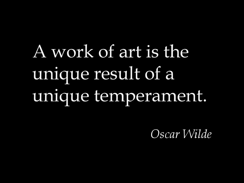 A work of art is the unique result of a unique ...