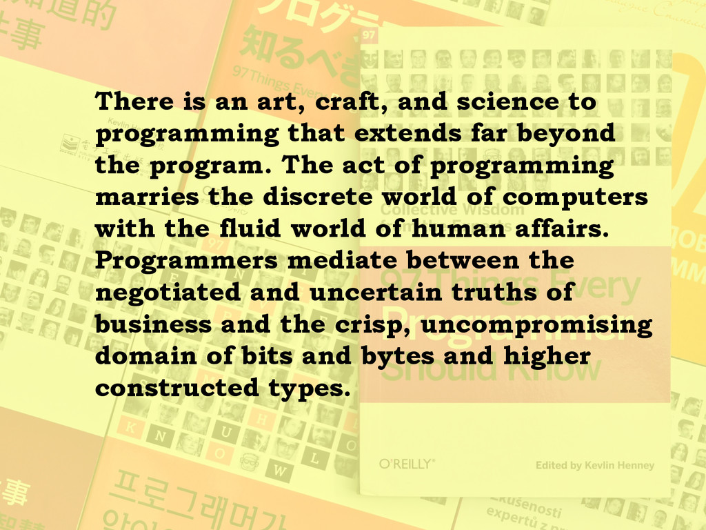 There is an art, craft, and science to programm...
