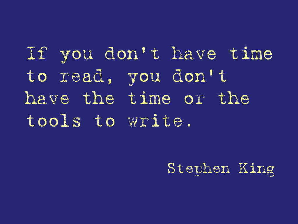 If you don't have time to read, you don't have ...