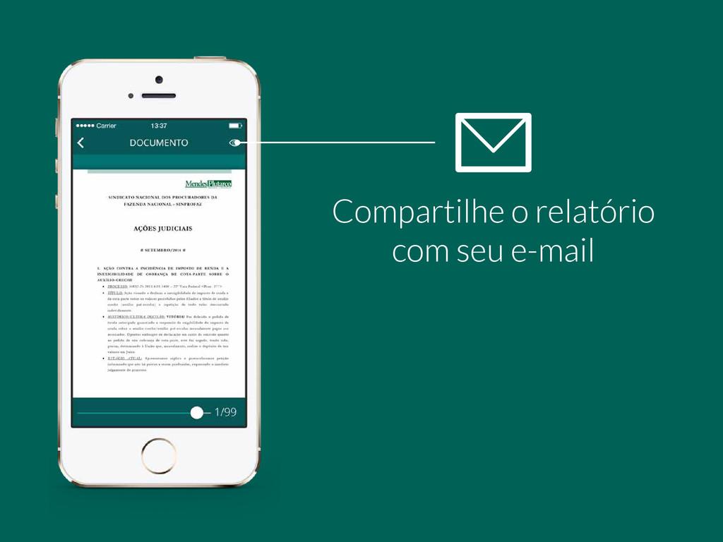 Compartilhe o relatório com seu e-mail