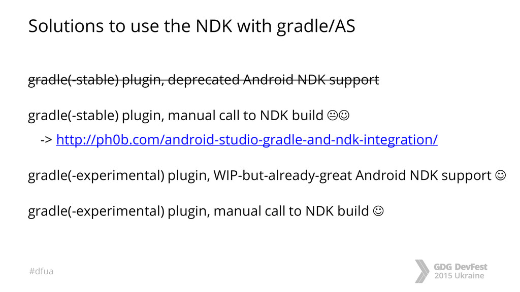 #dfua Solutions to use the NDK with gradle/AS g...