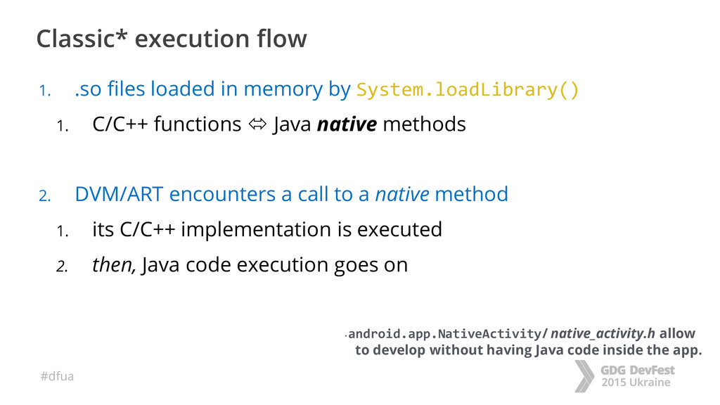#dfua Classic* execution flow 1. .so files load...