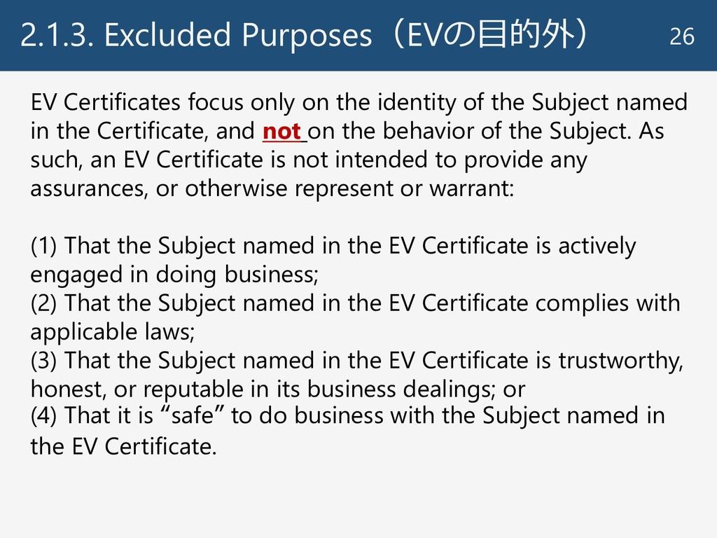 2.1.3. Excluded Purposes(EVの目的外) 26 EV Certific...