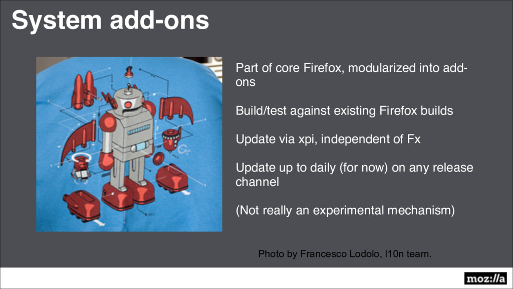 Part of core Firefox, modularized into add- ons...