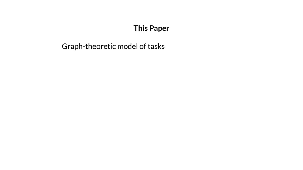 This Paper Graph-theoretic model of tasks