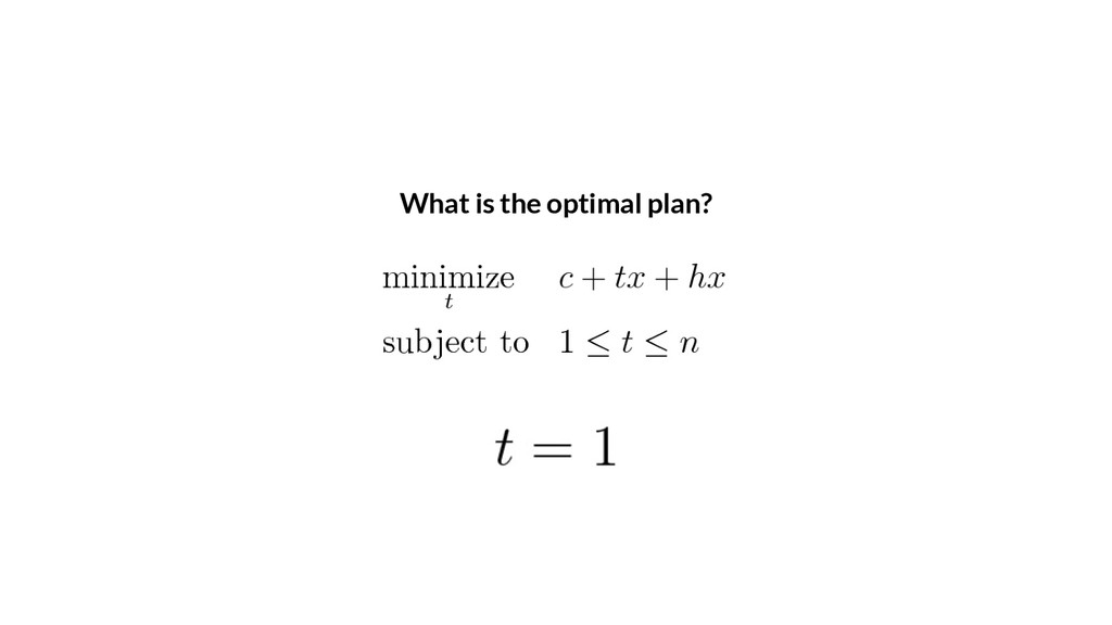 What is the optimal plan?