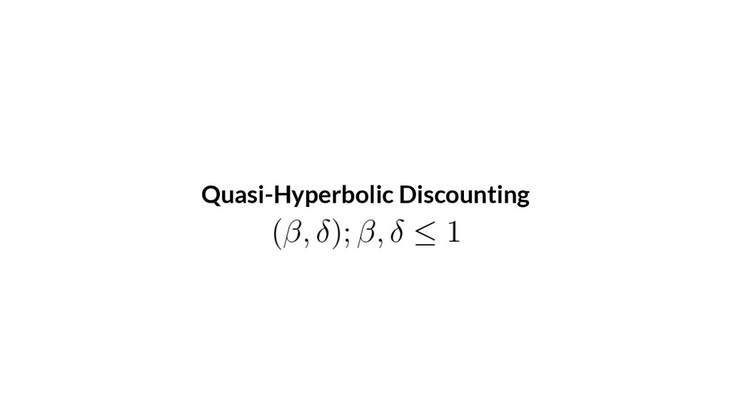Quasi-Hyperbolic Discounting