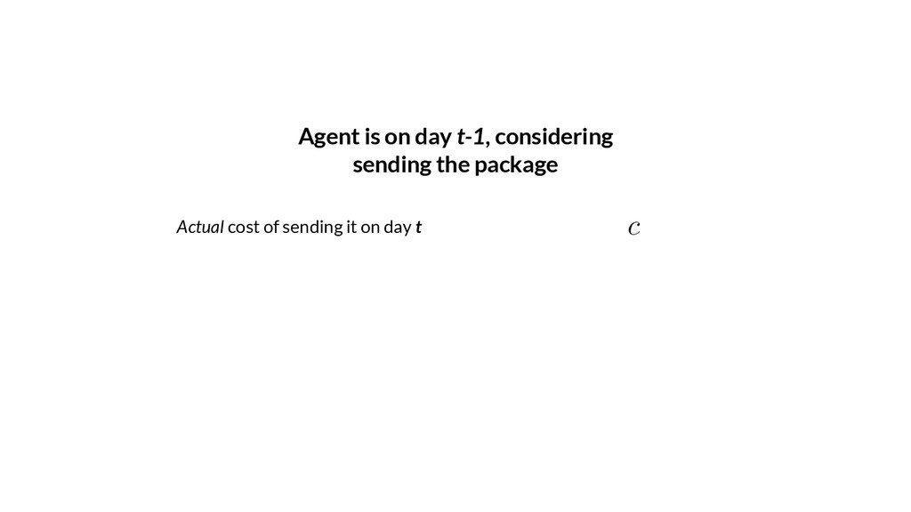 Agent is on day t-1, considering sending the pa...