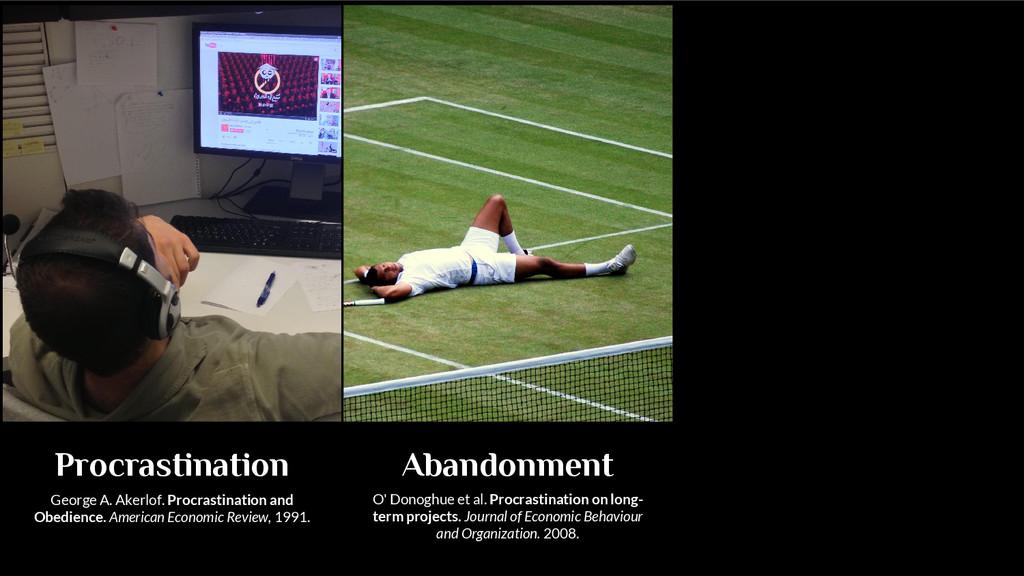 Procrastination Abandonment George A. Akerlof. ...