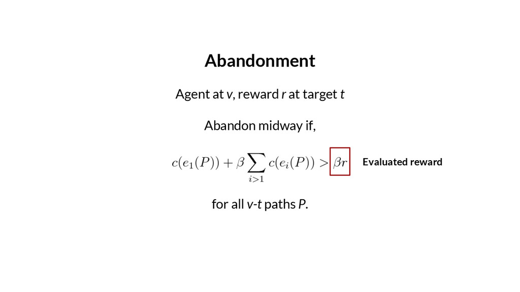 Abandonment Agent at v, reward r at target t Ab...