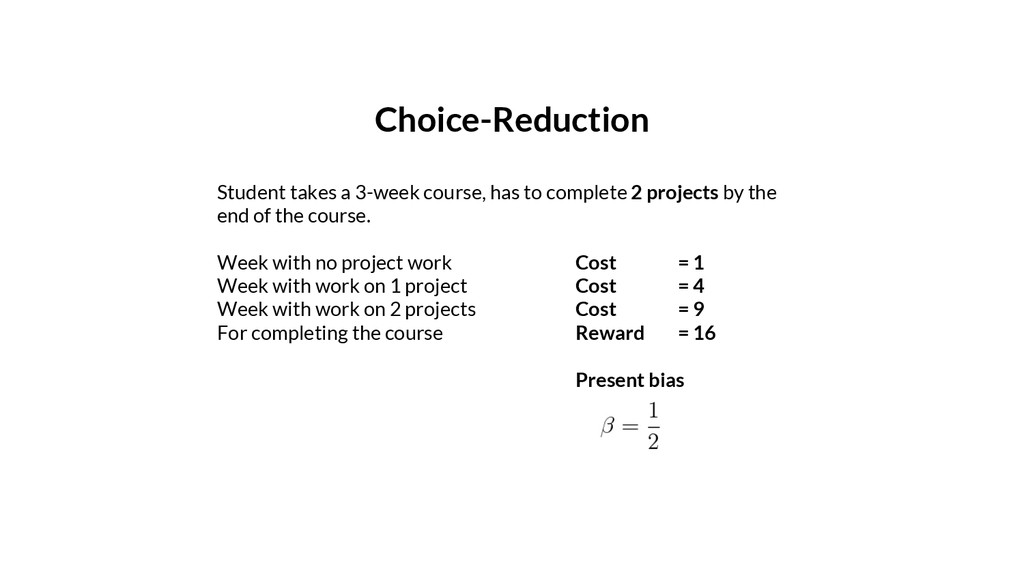 Choice-Reduction Student takes a 3-week course,...