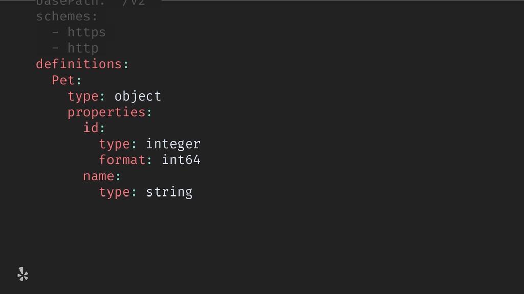 """basePath: """"/v2"""" schemes: - https - http definit..."""