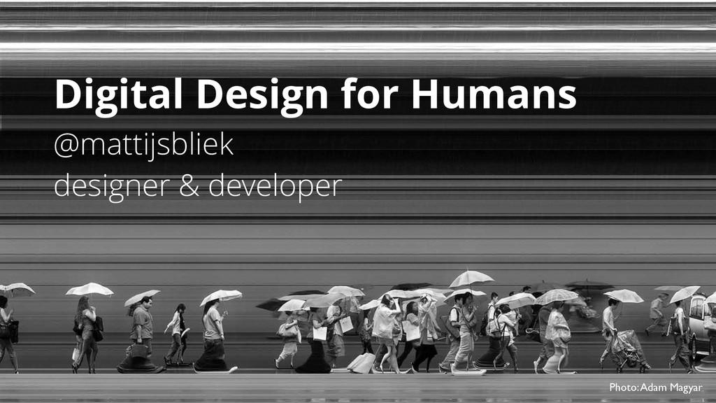 Digital Design for Humans @mattijsbliek designe...