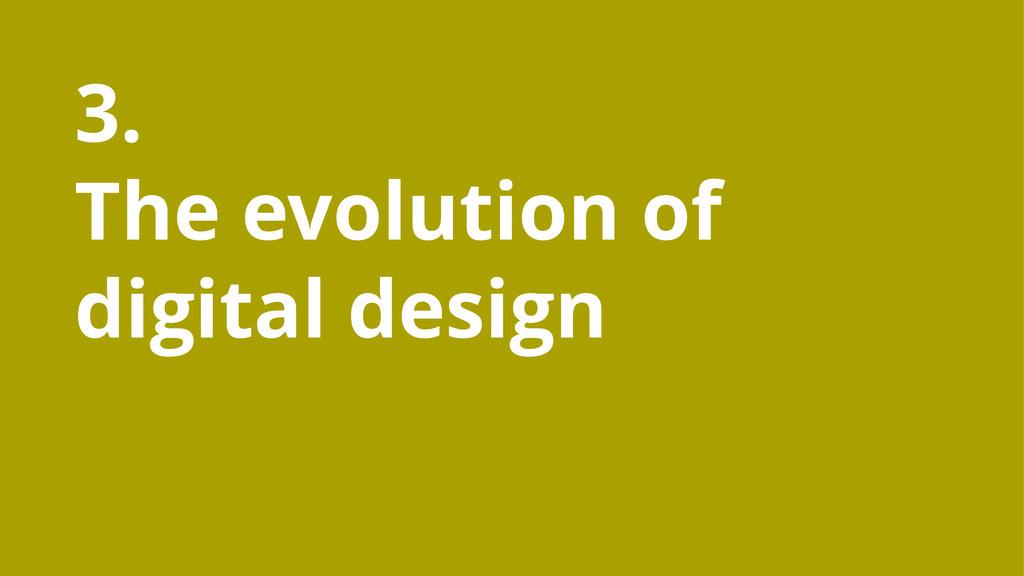 3. The evolution of digital design