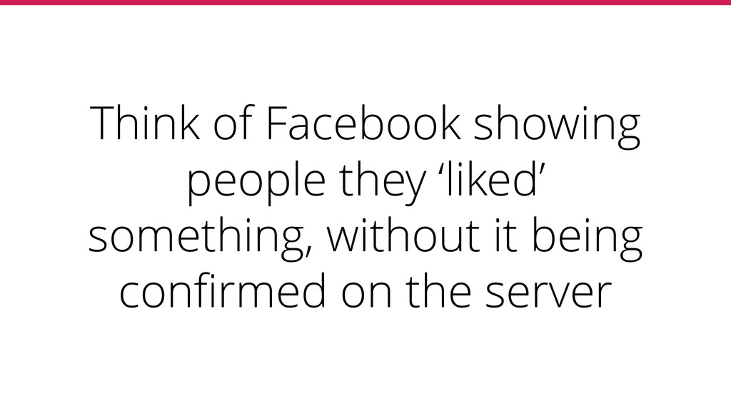 Think of Facebook showing people they 'liked' s...