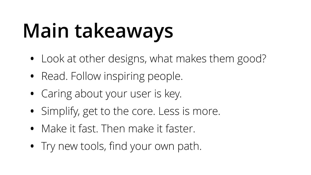 Main takeaways • Look at other designs, what ma...