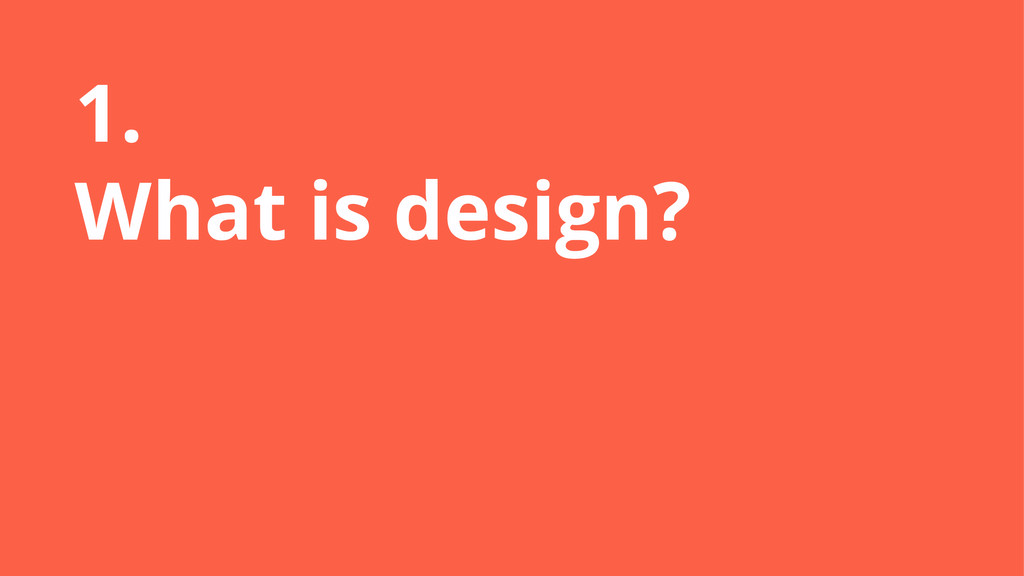 1. What is design?