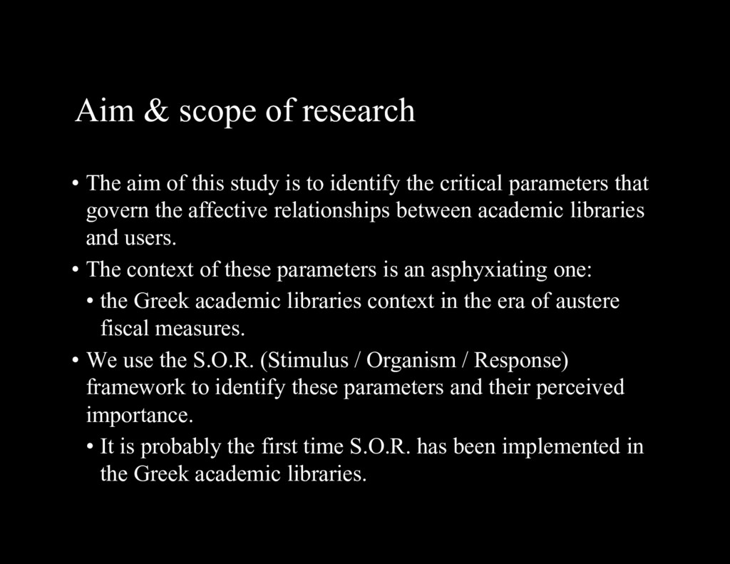 Aim & scope of research • The aim of this study...
