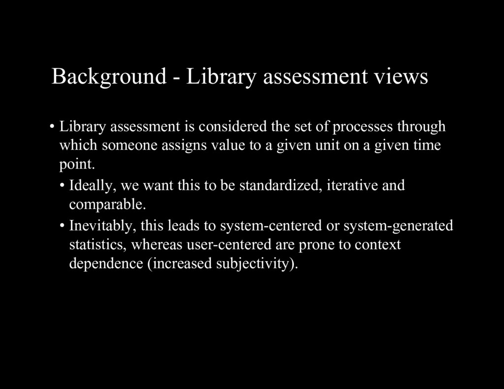 Background - Library assessment views • Library...