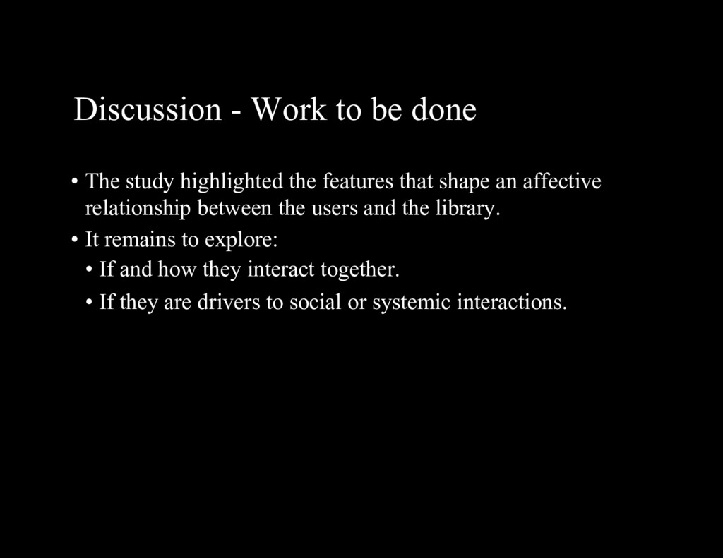 Discussion - Work to be done • The study highli...