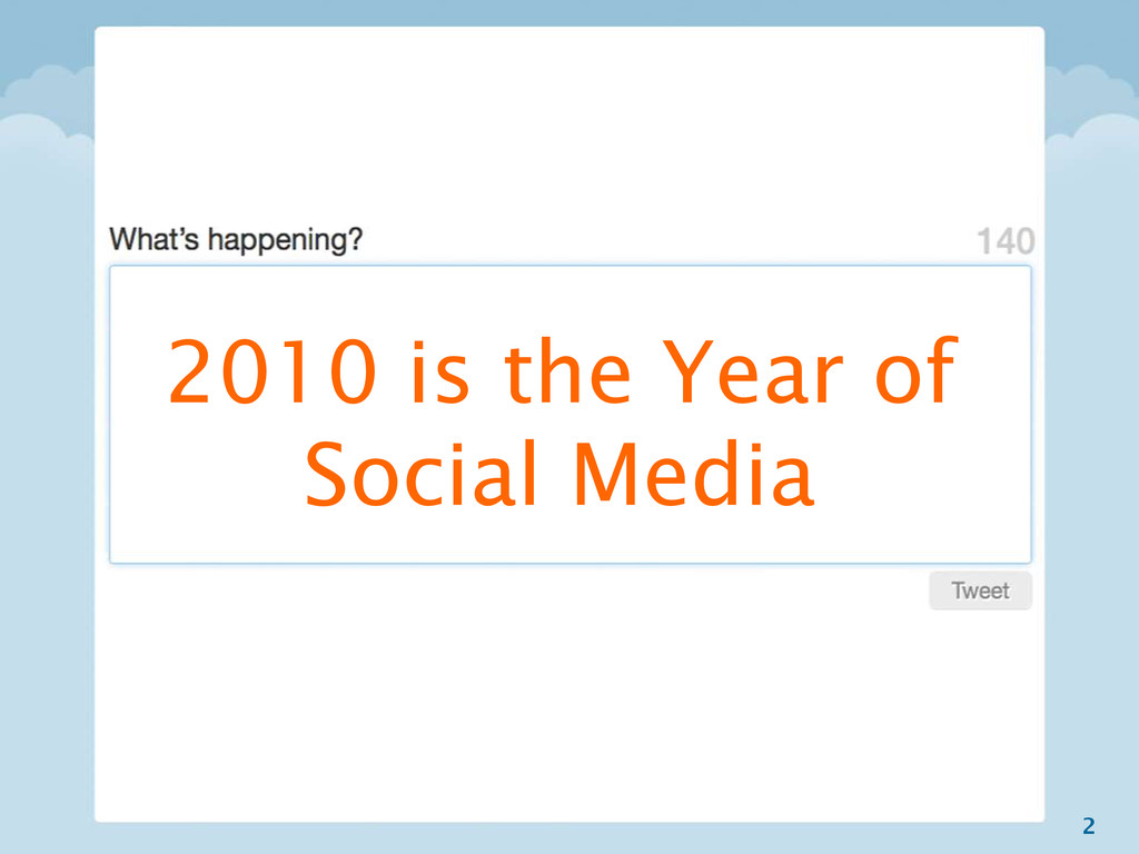 2 2010 is the Year of Social Media
