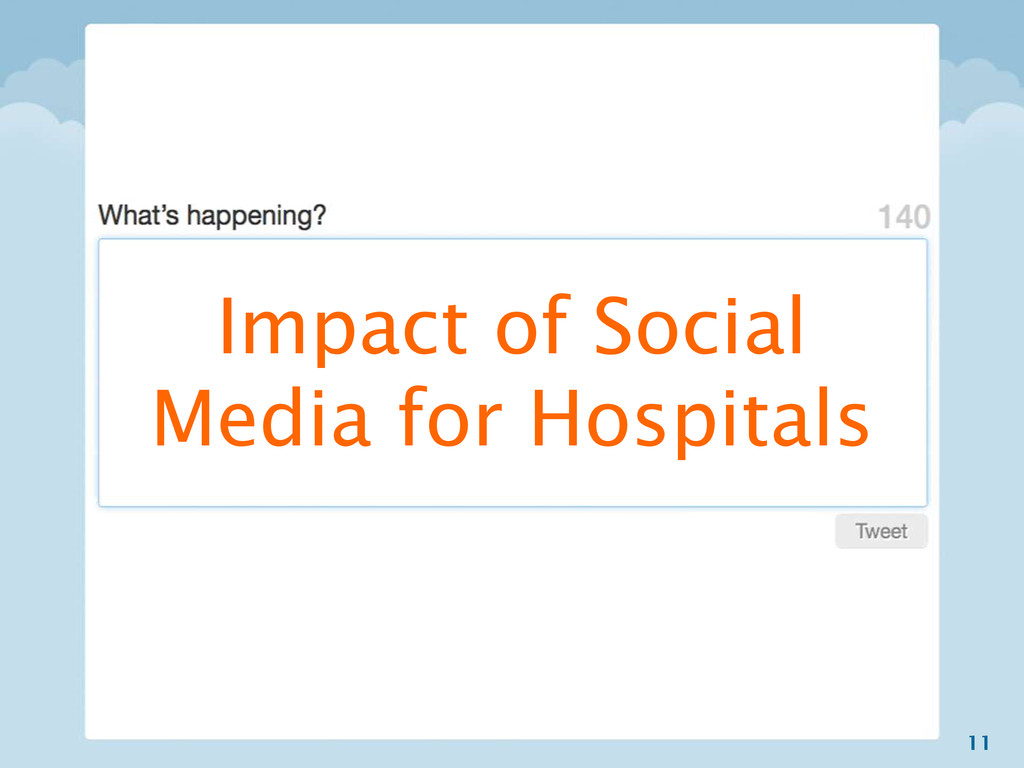 11 Impact of Social Media for Hospitals