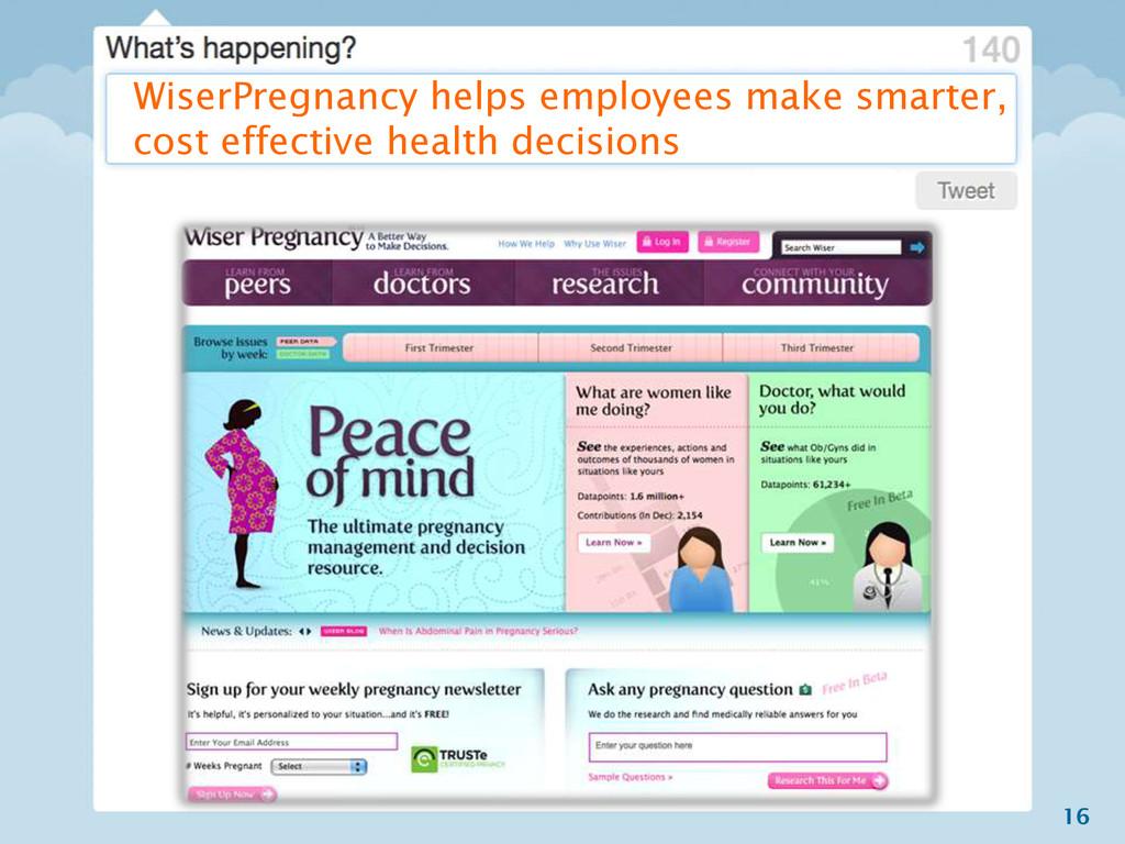 16 WiserPregnancy helps employees make smarter,...
