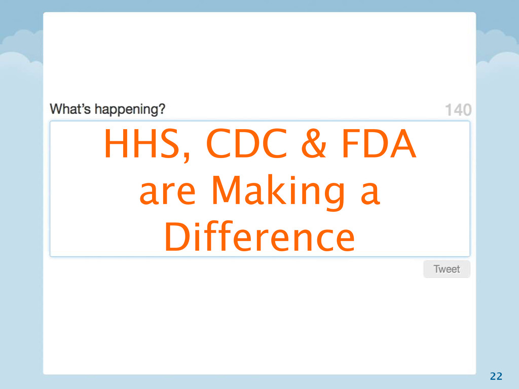 22 HHS, CDC & FDA are Making a Difference
