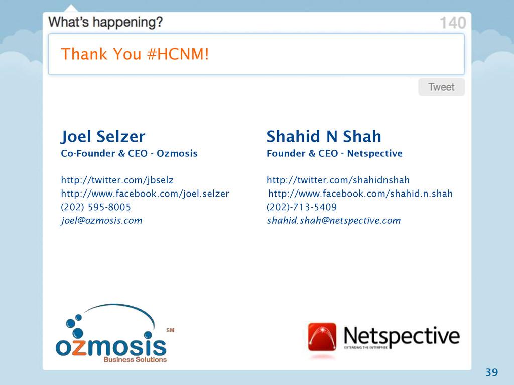 39 Thank You #HCNM! Joel Selzer Shahid N Shah C...