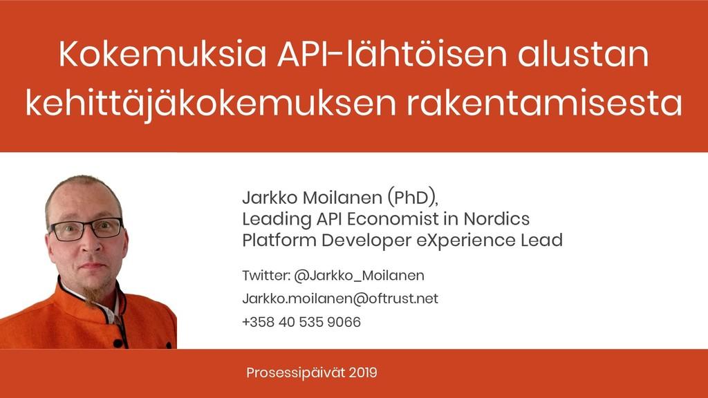 Kokemuksia API-lähtöisen alustan kehittäjäkokem...