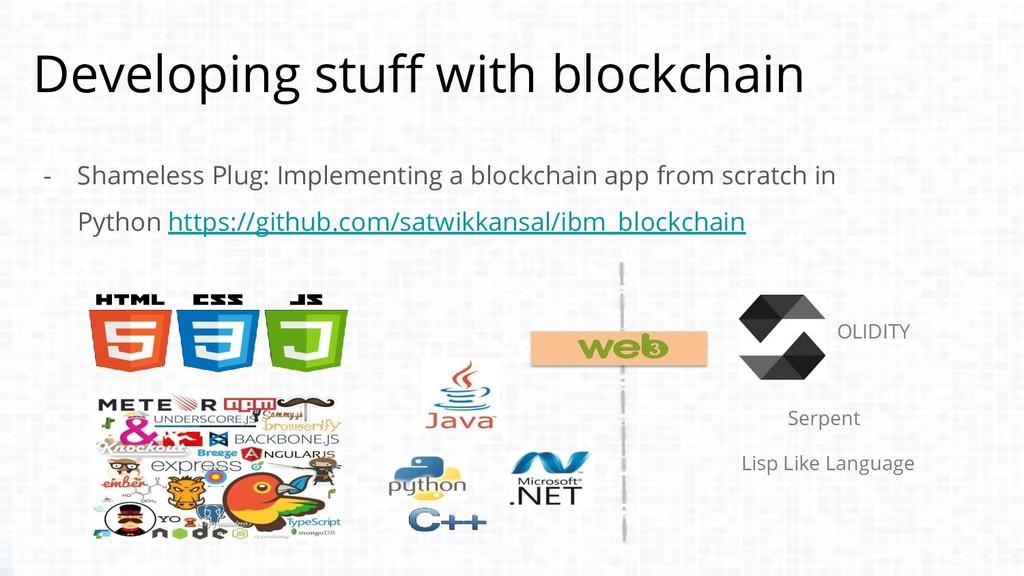 Developing stuff with blockchain - Shameless Pl...