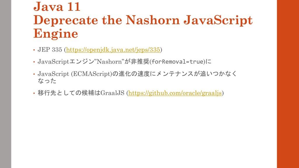 Java 11 Deprecate the Nashorn JavaScript Engine...