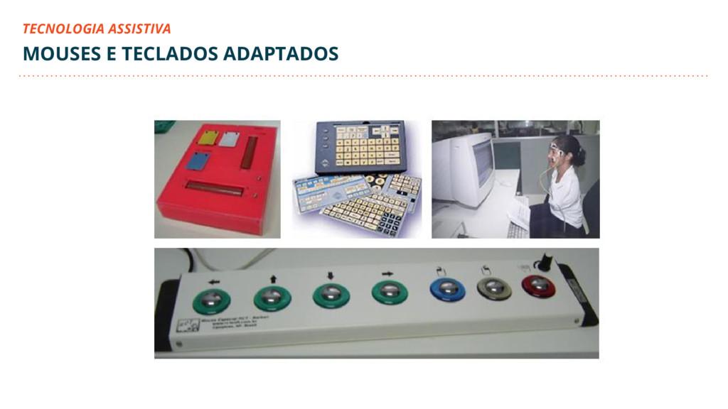 MOUSES E TECLADOS ADAPTADOS TECNOLOGIA ASSISTIVA