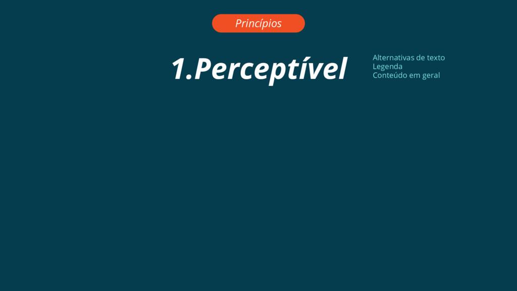 1.Perceptível Princípios Alternativas de texto ...