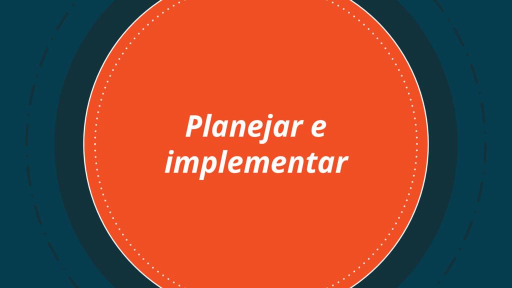 Planejar e implementar