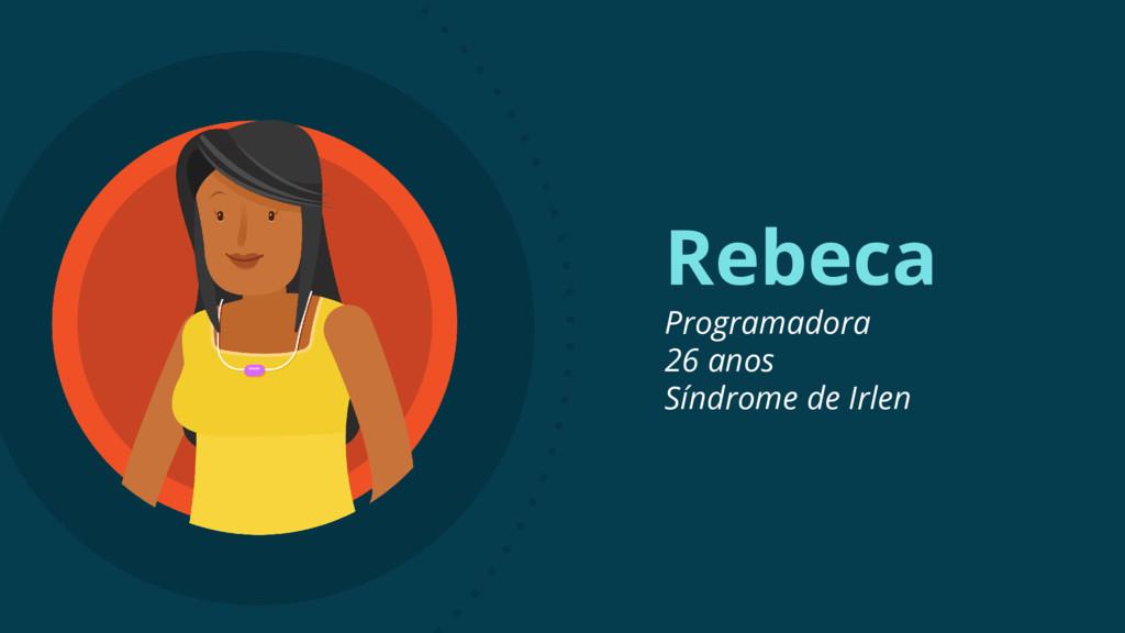Rebeca Programadora 26 anos Síndrome de Irlen