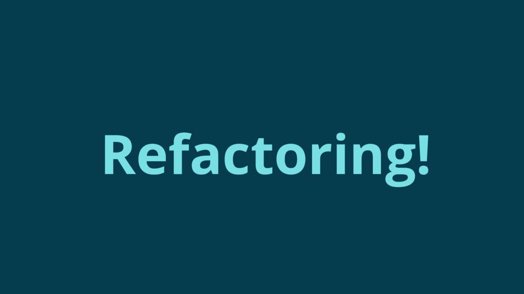 Refactoring!