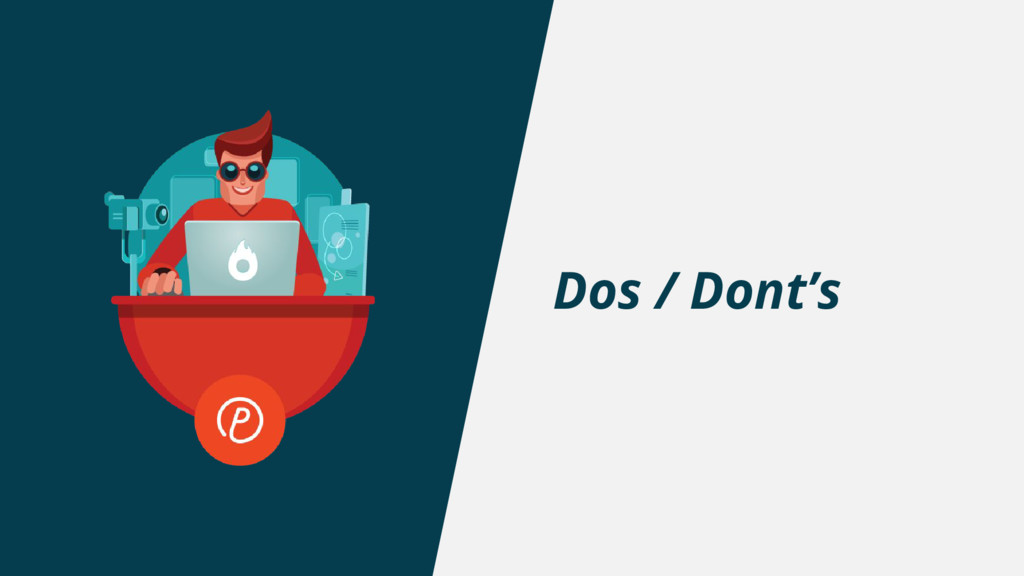 Dos / Dont's
