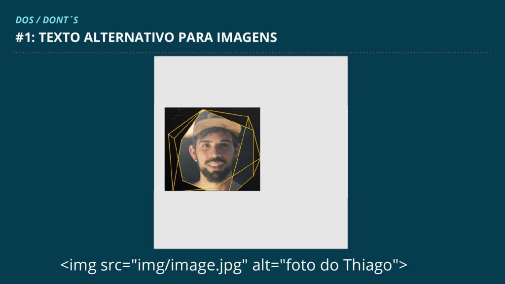 """<img src=""""img/image.jpg"""" alt=""""foto do Thiago""""> ..."""
