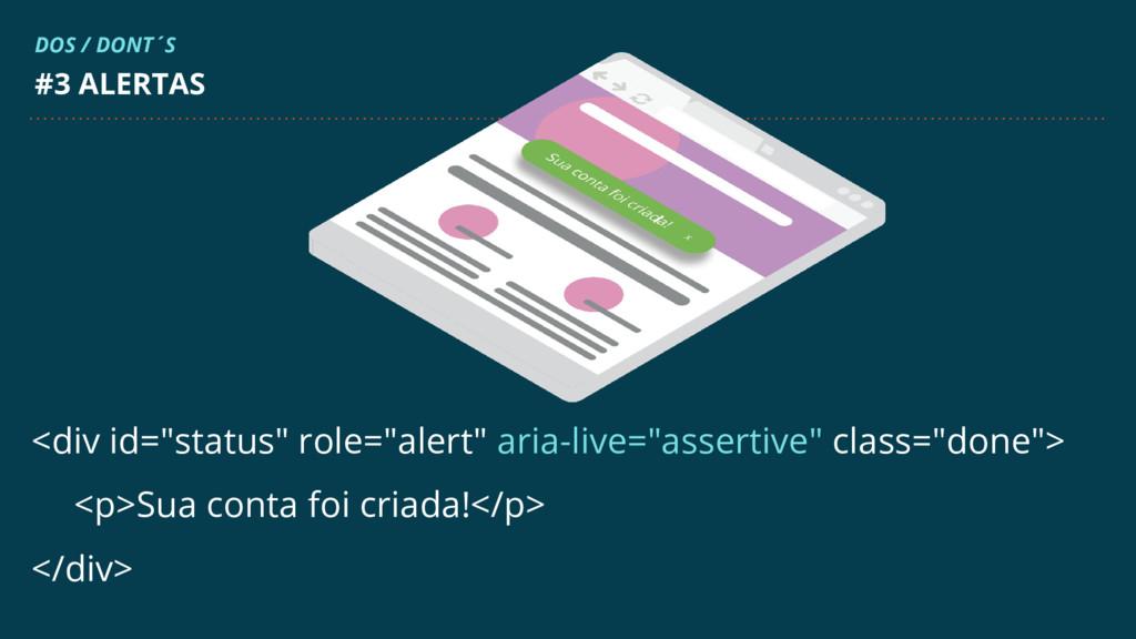 "#3 ALERTAS DOS / DONT´S <div id=""status"" role=""..."